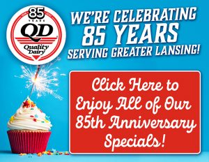 Quality Dairy 85th Anniversary Specials